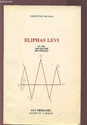Eliphas levi : sa vie son oeuvre ses pensees (1985)