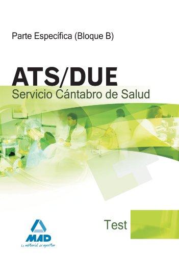 A.T.S./D.U.E. del Servicio Cántabro de Salud. Test parte específica (boque B)