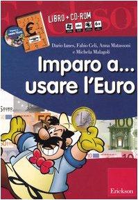 Imparo a... usare l'euro. Kit. Con CD-ROM