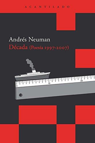 Década (Poesía 1997-2007) (Acantilado Bolsillo) por Andrés Neuman Galán