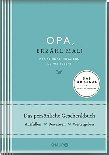 Opa, erzähl mal! | Elma van Vliet: Das Erinnerungsalbum deines Lebens