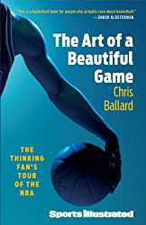 The Art of a Beautiful Game: The Thinking Fan's Tour of the NBA (English Edition)