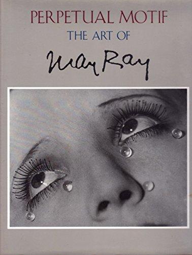 Perpetual Motif: The Art of Man Ray (Art Gallery Man Inc)