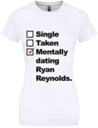 Grindstore Mentally Dating Ryan Reynolds Women's White T-Shirt