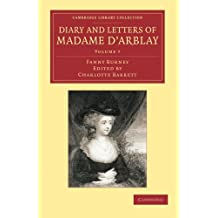 Diary and Letters of Madame d'Arblay: Volume 7: Edited by her Niece