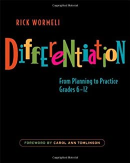 Differentiation: From Planning to Practice, Grades 6-12 by [Wormeli, Rick]