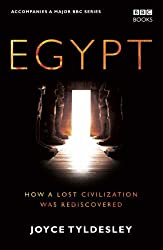 Egypt: How A Lost Civilisation Was Rediscovered by Joyce Tyldesley (2005-10-06)