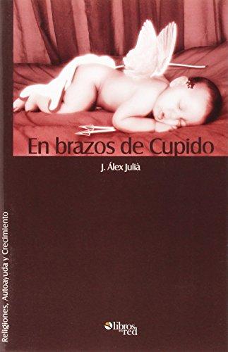 En Brazos de Cupido (Religiones, Autoayuda y Crecimiento)