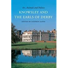 Art, Animals and Politics: Knowsley and the Earls of Derby