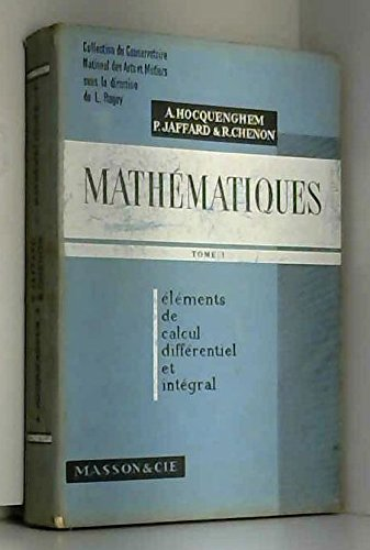 Mathematiques tome 1 -Elements de calculs differentiel et integral