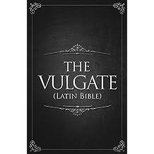 The Vulgate (Latin Bible) (English Edition)