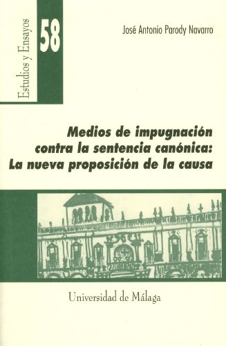 Medios de impugnación contra la sentencia canónica: La nueva proposición de la causa (Estudios y Ensayos)
