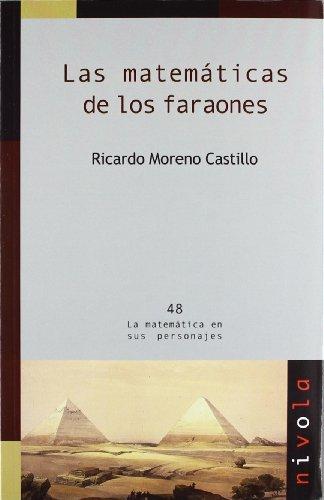 Las matemáticas de los faraones (La matemática en sus personajes) por Ricardo Moreno Castillo
