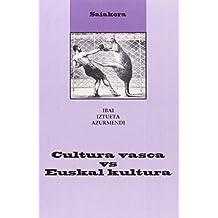 Cultura vasca vs Euskal kultura (Saiakera)