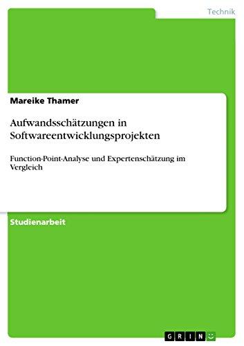 Aufwandsschätzungen in Softwareentwicklungsprojekten: Function-Point-Analyse und Expertenschätzung im Vergleich