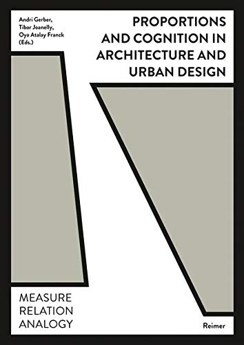 Proportions and Cognition in Architecture and Urban Design: Measure, Relation, Analogy