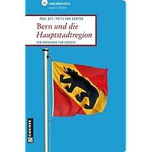 Bern und die Hauptstadtregion: Vom Bärenpark zum Bergsee (Lieblingsplätze im GMEINER-Verlag)
