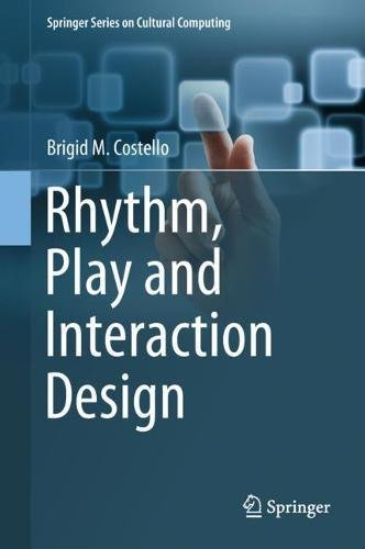 Rhythm, Play and Interaction Design (Springer Series on Cultural Computing)