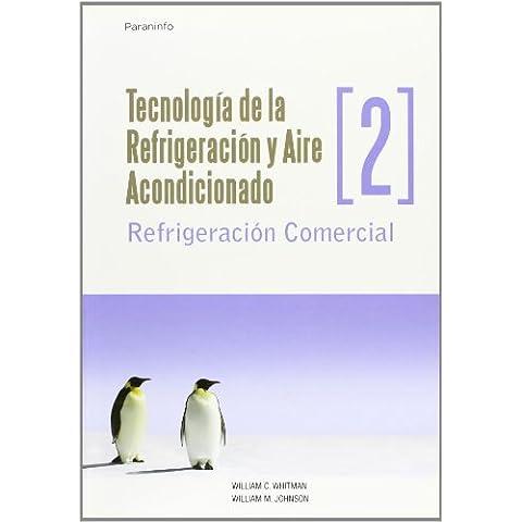 TecnologíadelarefrigeraciónyaireacondicionadotomoII.Refrigeracióncomercial (Technologia de la Refrigeracion y Aire
