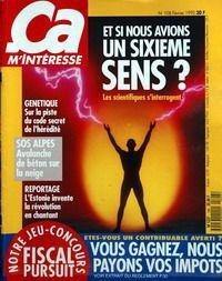 CA M'INTERESSE [No 108] du 01/02/1990 - ET SI NOUS AVIONS UN 6EME SENS - GENETIQUE - SUR LA PISTE DU CODE DE L'HEREDITE - SOS ALPES - L'ESTONIE INVENTE LA REVOLUTION EN CHANTANT.
