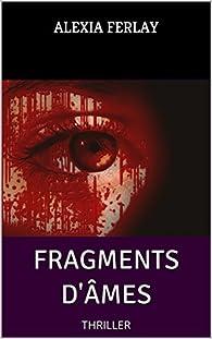 Fragments d'âmes - Alexia Ferlay