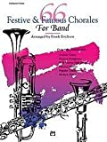 [(66 Festive and Famous Chorales for Band: Baritone T.C.)] [Author: Frank Erickson] published on (October, 1991)