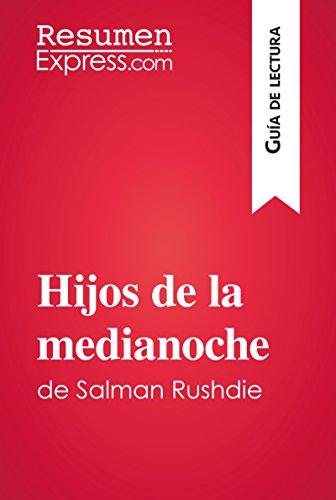Hijos de la medianoche de Salman Rushdie (Guía de lectura): Resumen y análisis completo