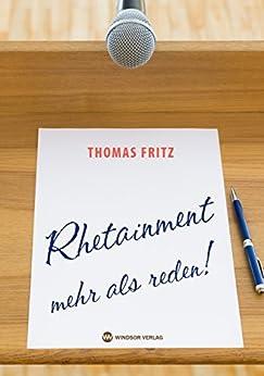 Rhetainment - mehr als reden von [Fritz, Thomas]