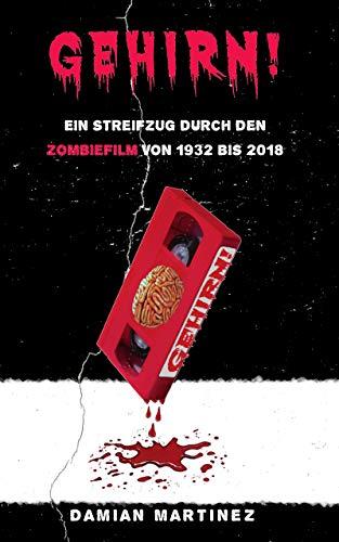 Gehirn!: Ein Streifzug Durch Den Zombiefilm Von 1932 Bis 2018 (beyond Mainstream 1) por Damian Martinez epub
