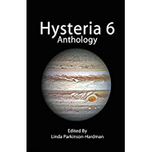 Hysteria 6: Volume 6 (Hysteria Anthologies)