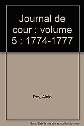 Journal de cour : volume 5 : 1774-1777