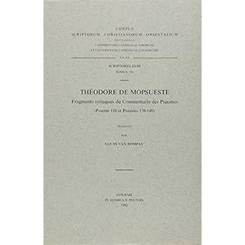 Theodore De Mopsueste: Fragments Syriaques Du Commentaire Des Psaumes (Psaume 118 Et Psaumes 138-148): Scriptores Syri