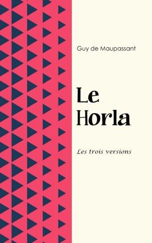 Le Horla. Les 3 versions.