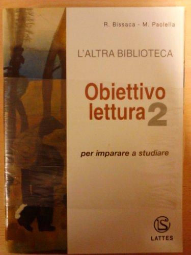 L'altra biblioteca. Obiettivo lettura. Per la Scuola media: 2