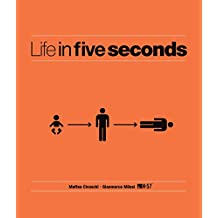 Life in Five Seconds: Over 200 Stories for Those With No Time to Waste (English Edition)