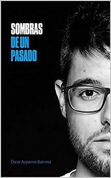 Sombras de un pasado eBook: Óscar Azparren Barrena, Emilio