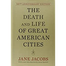 The Death and Life of Great American Cities (50th Anniversary Edition) (Modern Library) by Jane Jacobs (2011-09-13)