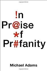 In Praise of Profanity by Michael Adams (2016-08-01)
