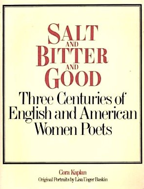 Salt and Bitter and Good: Three Centuries of English and American Momentoes by Cora Kaplan (1977-08-05)