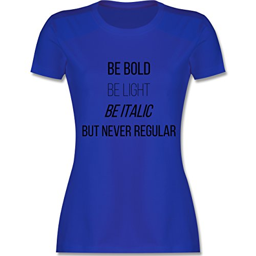 Designer - Never be regular - tailliertes Premium T-Shirt mit Rundhalsausschnitt für Damen Royalblau