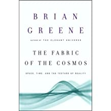 The Fabric of the Cosmos: Space, Time, and the Texture of Reality by Brian Greene (2004-02-10)
