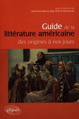 Guide de la littérature américaine des origines à nos jours par Jean Pouvelle, Jean-Pierre Demarche, Collectif