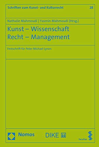 Kunst - Wissenschaft - Recht - Management: Festschrift für Peter Michael Lynen (Schriften zum Kunst- und Kulturrecht 28) Epub Descargar Gratis