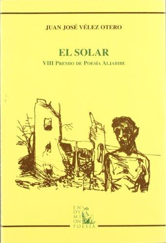 El solar (Poesía) por Juan José Vélez Otero