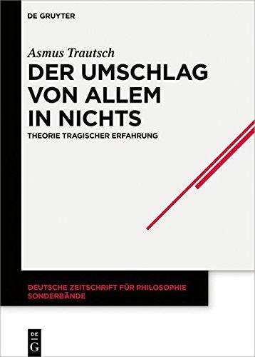 Der Umschlag von allem in nichts: Theorie tragischer Erfahrung (Deutsche Zeitschrift für Philosophie / Sonderbände)