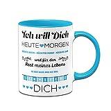 Tassenbrennerei Tasse mit Spruch Ich Will Dich jeden Tag, Ich Liebe Dich - Geschenk für Freundin, Frau, Geburtstagsgeschenk, Valentinstag (Blau)