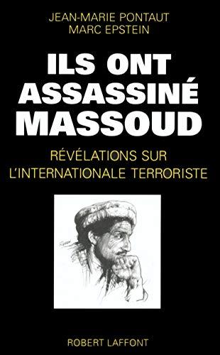 Ils ont assassiné Massoud : Révélations sur l'internationale terroriste par Jean-Marie Pontaut, Marc Epstein