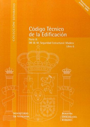 Código Técnico de la Edificación (CTE). Libro 6. Parte II, DB SE-M, Seguridad Estructural: Madera (Separatas) por VARIOS AUTORES