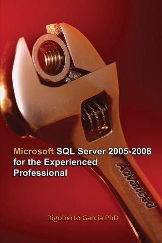 Advanced SQL Server 2005-2008 for the Experienced Professional by Garcia, Rigoberto (2008) Paperback