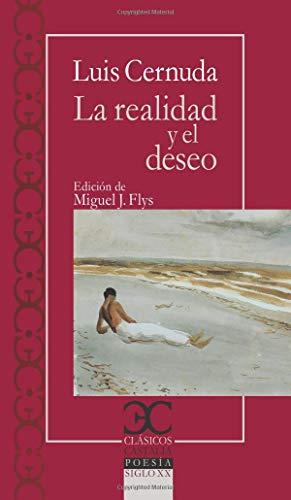 La realidad y el deseo (CLASICOS CASTALIA. C/C.)